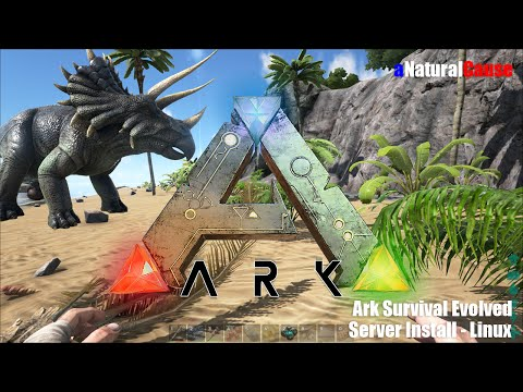 Ark Survival Evolved – Linux Server – Install