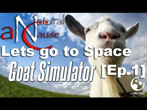 Goat Simulator [Ep.1] Lets go to Space!